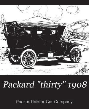 "Packard ""Thirty"" 1908 Sales Literature - FREE"