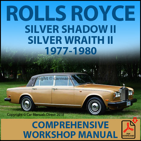 ROLLS ROYCE Silver Shadow 2 and Silver Wraith 2 1977-1980 Workshop Manual | carmanualsdirect