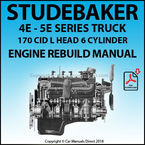 STUDEBAKER 4E and 5E Truck 170 CID L Head 6 Cylinder Rebuild Overhaul Manual | carmanualsdirect