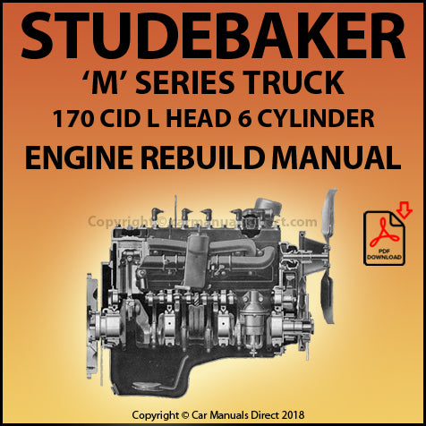 STUDEBAKER 'M' Series Truck 170 CID L Head 6 Cylinder Rebuild Overhaul Manual | carmanualsdirect