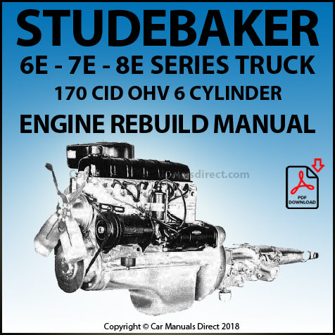 STUDEBAKER 6E, 7E and 8E Truck 170 CID OHV 6 Cylinder Rebuild Overhaul Manual | carmanualsdirect