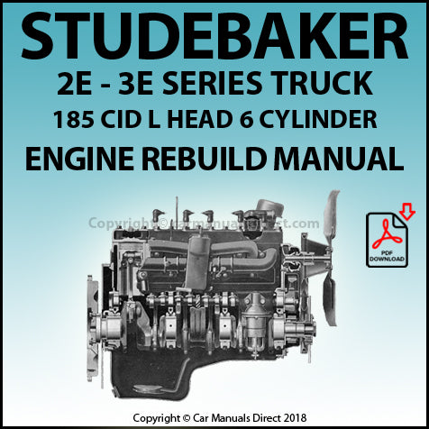 STUDEBAKER 2E and 3E Truck 185 CID L Head 6 Cylinder Rebuild Overhaul Manual | carmanualsdirect