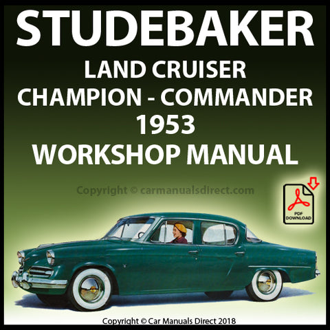 STUDEBAKER Land Cruiser, Champion and Commander 1953 Shop Manual | carmanualsdirect