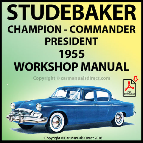 STUDEBAKER Champion, Commander and President 1955 Shop Manual | carmanualsdirect