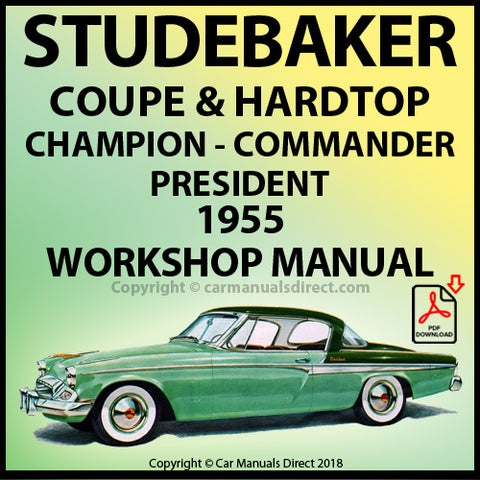 STUDEBAKER Champion, Commander and President Hardtop and Coupe 1955 Shop Manual | carmanualsdirect