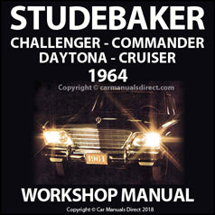 STUDEBAKER 1964 Challenger, Commander, Daytona, Cruiser Workshop Manual | carmanualsdirect