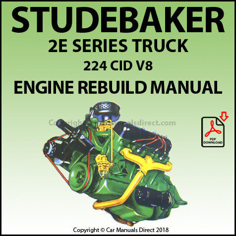 STUDEBAKER 2E Truck 224 V8 Engine Rebuild Overhaul Manual | carmanualsdirect