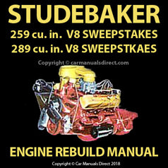 Studebaker Sweepstakes 259 CID V8 Engine, Sweepstakes 289 CID V8 Engine, Sweepstakes Supercharged 289 CID V8 Engine Rebuild Shop Manual | carmanualsdirect