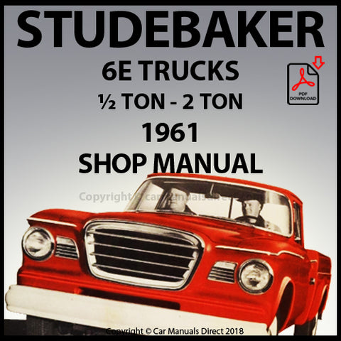 STUDEBAKER Champ 6E - ½ TON - 2 TON Truck 1961 Shop Manual | carmanualsdirect