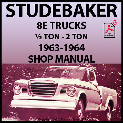 STUDEBAKER 8E - ½ TON - 2 TON Truck 1963-1964 Shop Manual | carmanualsdirect