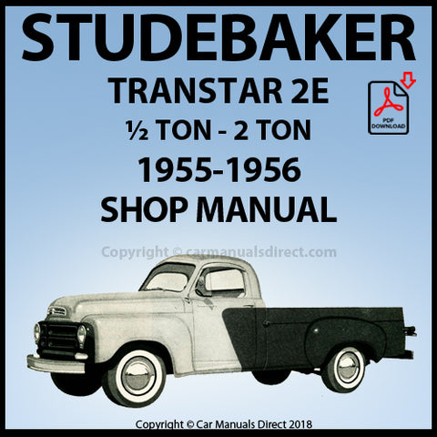 STUDEBAKER Transtar 2E - ½ TON - 2 TON Truck 1955-1956 Shop Manual | carmanualsdirect
