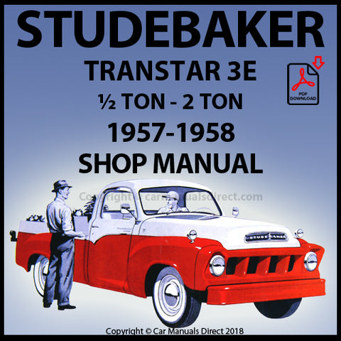 STUDEBAKER Transtar 3E - ½ TON - 2 TON Truck 1957-1958 Shop Manual | carmanualsdirect