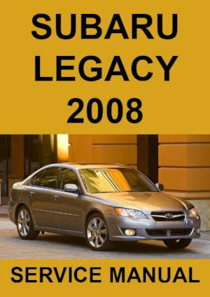 SUBARU Legacy Sedans and Wagons 2008 Workshop Manual