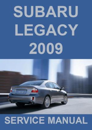 SUBARU Legacy Sedans and Wagons 2009 Workshop Manual