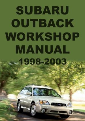 SUBARU Outback 2.5L & H6 1998-2003 Workshop Manual