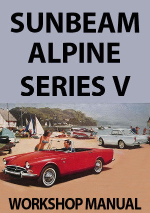 SUNBEAM Alpine Series V 1965-1968 Workshop Manual