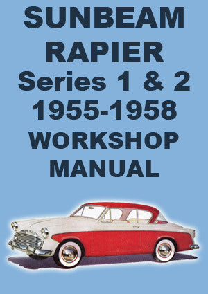 SUNBEAM Rapier Series 1 & 2 1955-1958 Workshop Manual