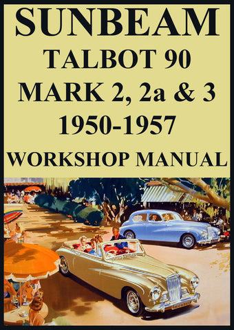 SUNBEAM Talbot 90 Mark 2, 2A and Mark 3 1950-1957 Workshop Manual | carmanualsdirect