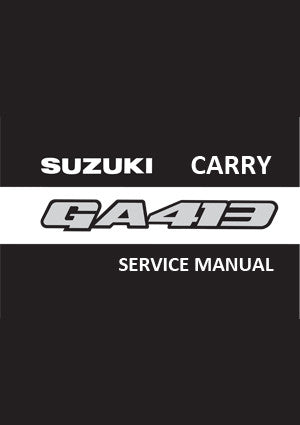 SUZUKI Carry GA413 and GA413 4WD Van and Pick Up 1999-2004 Workshop Manual