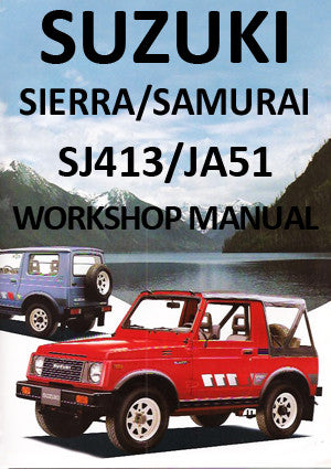 SUZUKI Sierra SJ413 & Samurai JAS51 1984-1990 Workshop Manual