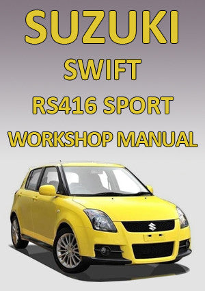 SUZUKI  Swift Sport RS416 2005-2012 onwards Workshop Manual