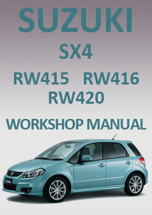 SUZUKI SX4 RW415, RW416 and RW420 2007-2014 Workshop Manual