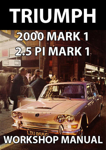 TRIUMPH 2000 & 2.5 PI Mark 1 1963-1969 Workshop Manual