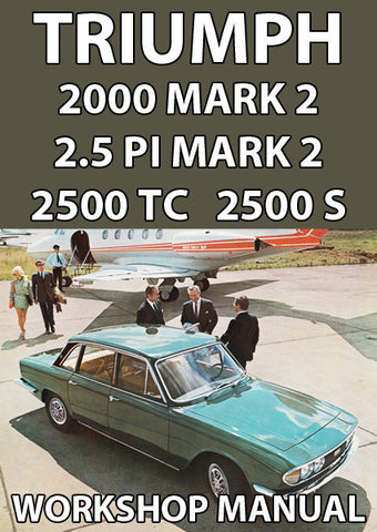 TRIUMPH 2000, 2500 & 2.5 PI Mark 2 1969-1977 Workshop Manual