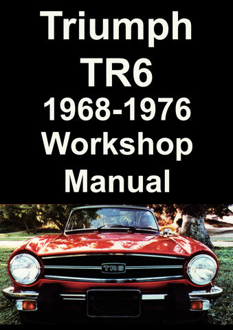 TRIUMPH TR6 1968-1976 Workshop Manual