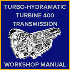 Turbo Hydra-Matic Turbine 400 Automatic Transmission Service and Rebuild Manual