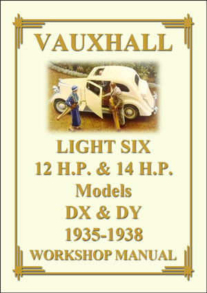 VAUXHALL DY & DX 12hp & 14hp Light Six 1935-1938 Workshop Manual
