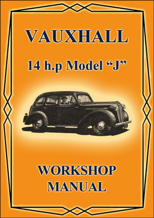 VAUXHALL 14 h.p. Model 'J' 1938-1948 Workshop Manual