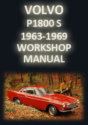 VOLVO P1800S 1963-1969 Workshop Manual