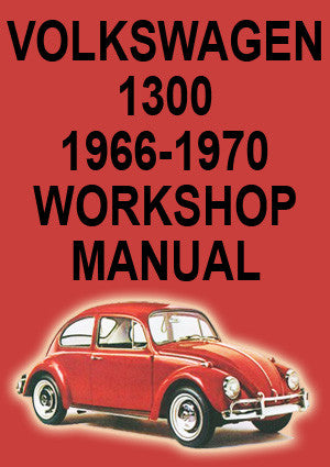VOLKSWAGEN 1300 1966-1970 Workshop Manual