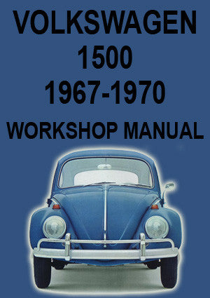 VOLKSWAGEN 1500 1967-1970 Workshop Manual