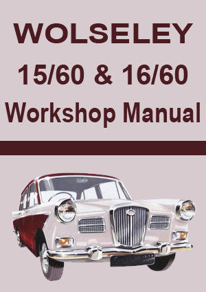WOLSELEY 15/60 & 16/60 Workshop Manual