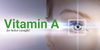 Vitamin A for Eye Health