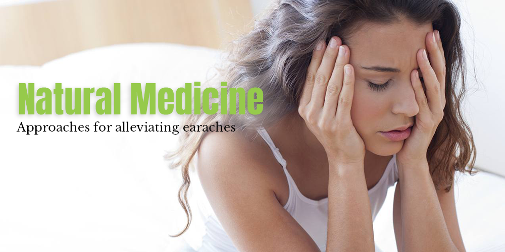 Natural Medicine Approaches for Alleviating Earache