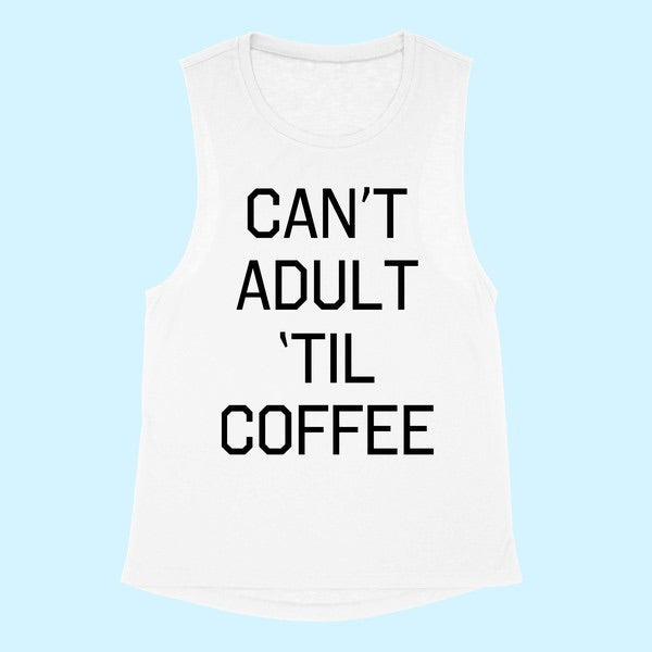 Can't adult till coffee tee