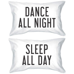Dance All Night Sleep All Day Pillow Cases