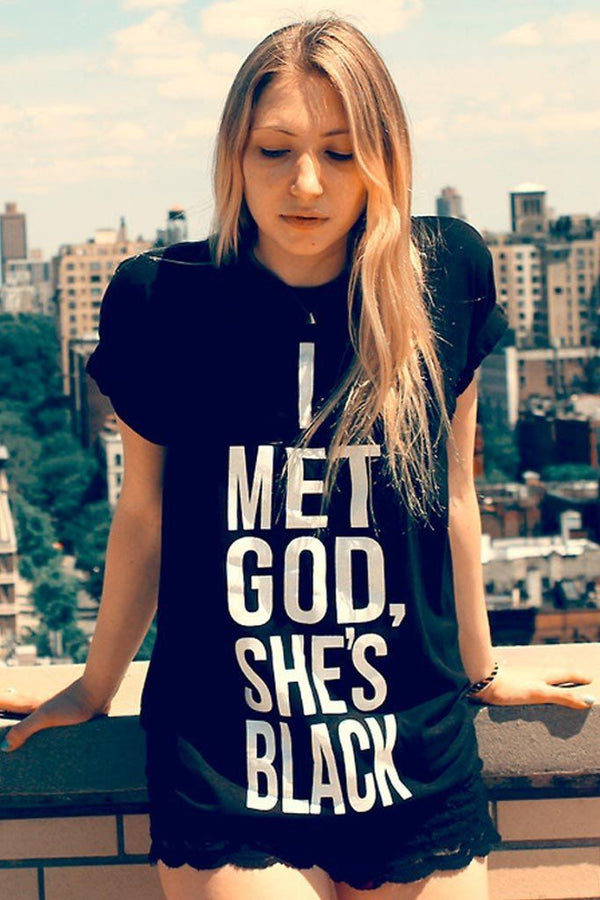 I Met God She's Black Print Short-Sleeved T-Shirt
