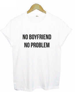 No Boyfriend No Problem Print Short-Sleeved T-Shirt