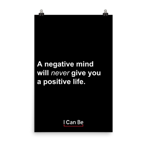 A Negative Mind Will Never Give You a Positive Life Matte Paper Poster
