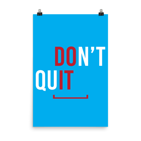 Too Far To Quit Matte Paper Poster