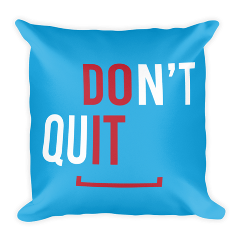 Don't Quit Pillow