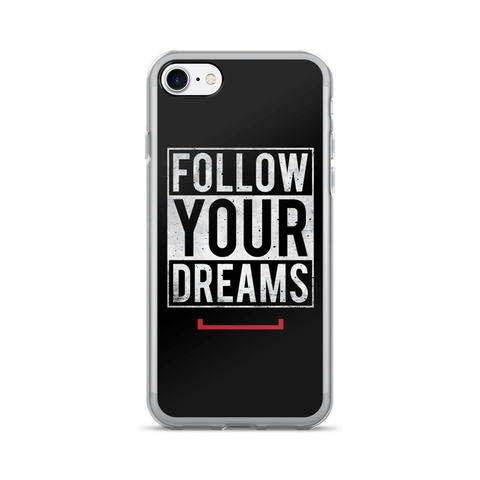 Follow Your Dreams iPhone 7/7 Plus Case