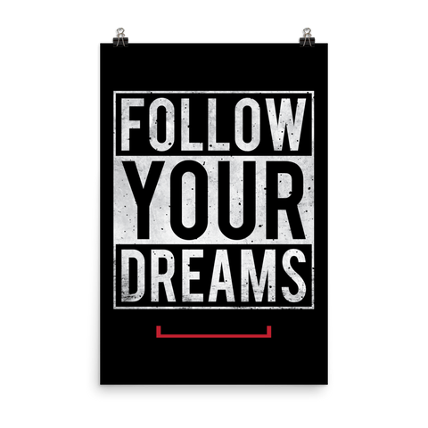 Follow Your Dreams Matte Paper Poster