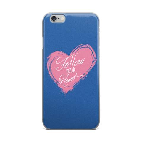 Follow Your Heart iPhone 6/6s, 6 Plus, 6s Plus Case