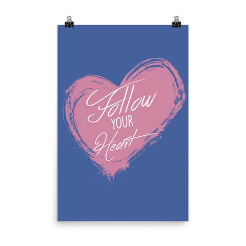 Follow Your Heart Matte Paper Poster