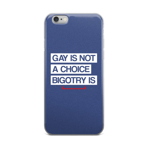 Gay is Not a Choice LGBT iPhone 6/6s, 6 Plus, 6s Plus Case